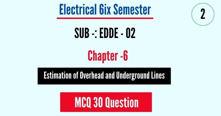 Estimation of Overhead and Underground Lines mcq pdf