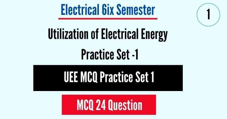 Utilization of Electrical Energy MCQ