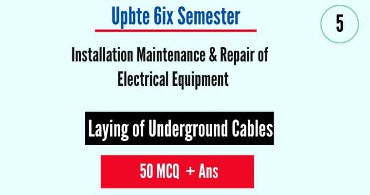 Laying of Underground cables MCQ