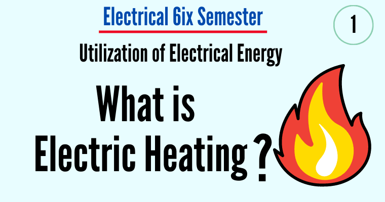 what is Electric Heating - utilization of Electric Heating